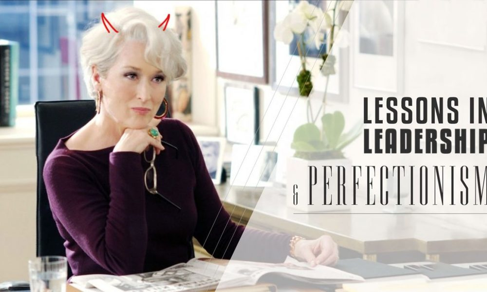 Lesson In Leadership From Miranda Priestly